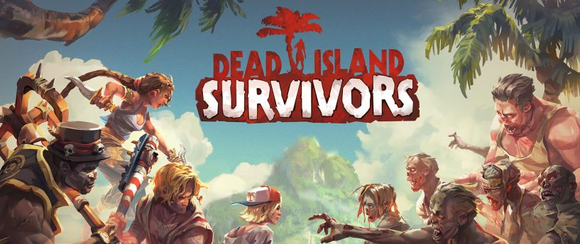 Zombie action game Dead Island: Survivors  out now on iOS and Android